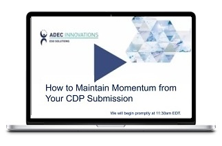 ADEC Innovations: How to Maintain Momentum from Your CDP Submission