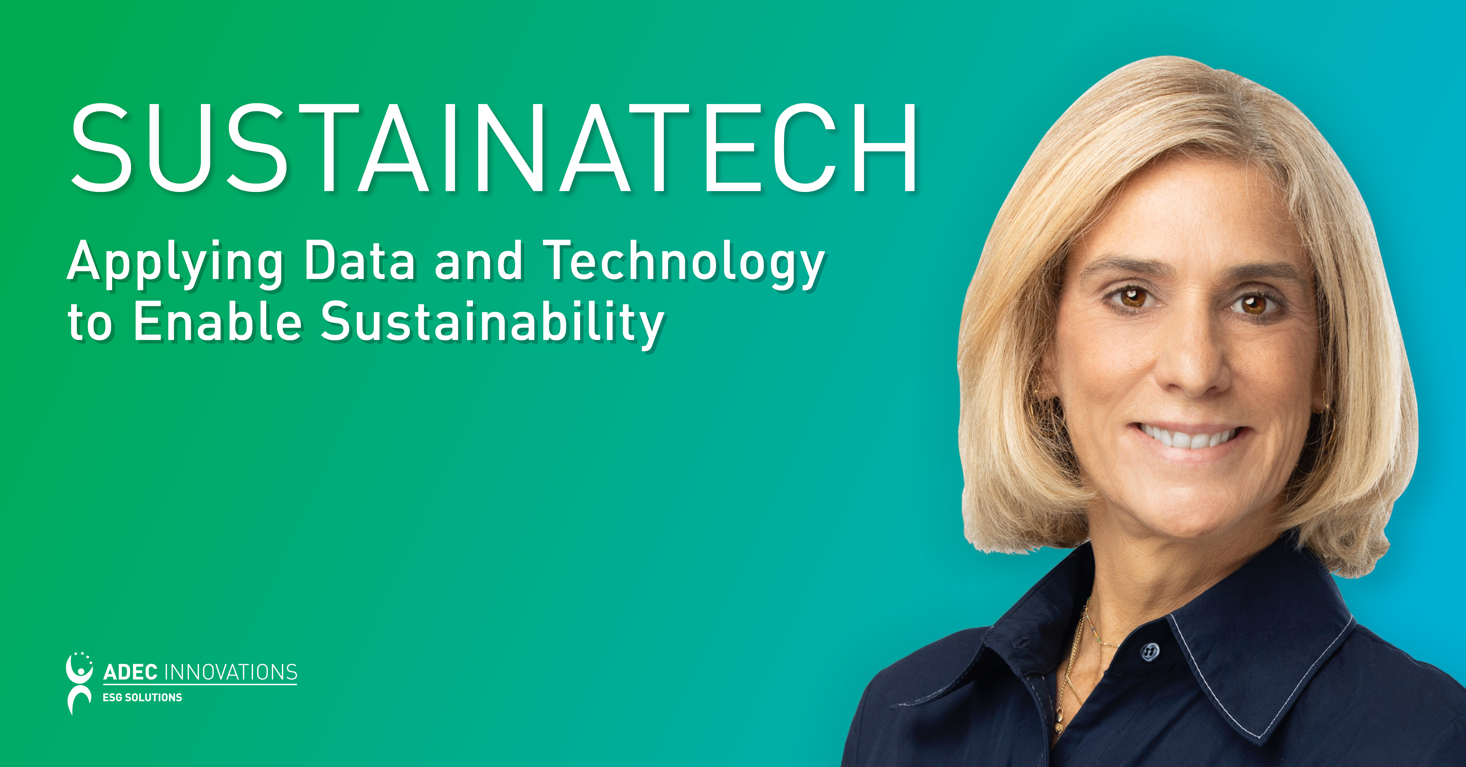 Sustainatech: Applying Data Insights and Technology to Enable the Sustainability Journey
